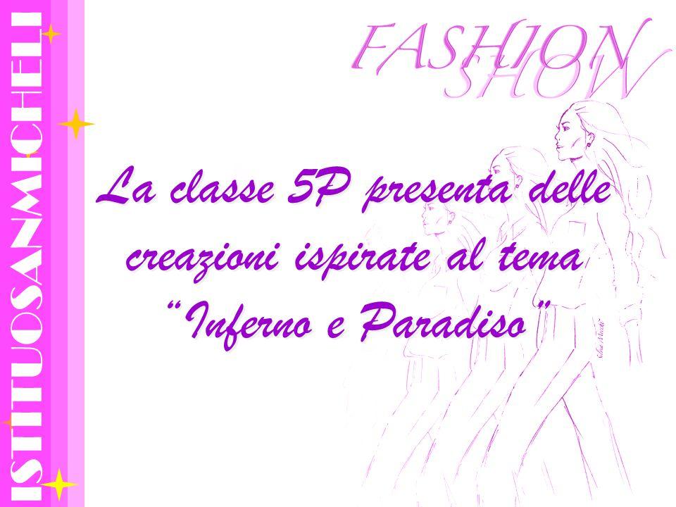 ISTITUOSANMICHELI La classe 5P presenta delle creazioni ispirate al tema Inferno e Paradiso