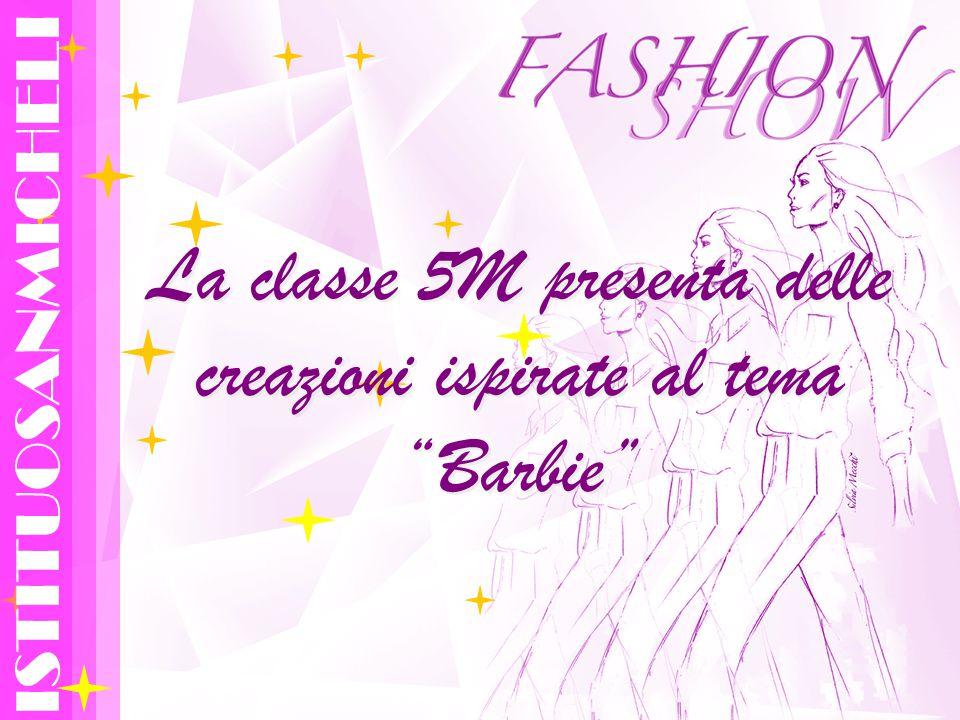 La classe 5M presenta delle creazioni ispirate al tema Barbie ISTITUOSANMICHELI
