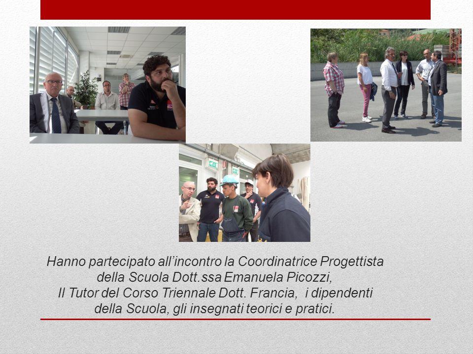 Hanno partecipato all'incontro la Coordinatrice Progettista della Scuola Dott.ssa Emanuela Picozzi, Il Tutor del Corso Triennale Dott. Francia, i dipe
