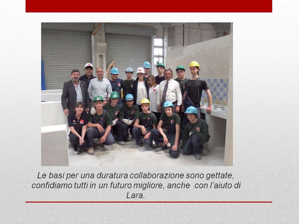 Le basi per una duratura collaborazione sono gettate, confidiamo tutti in un futuro migliore, anche con l'aiuto di Lara.