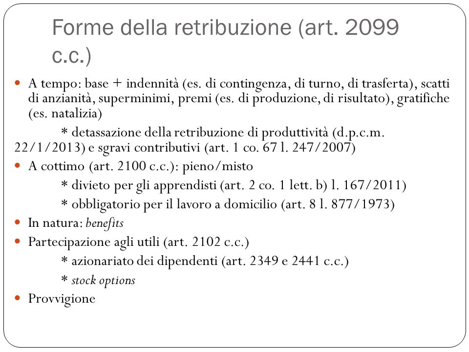 Forme della retribuzione (art.2099 c.c.) A tempo: base + indennità (es.