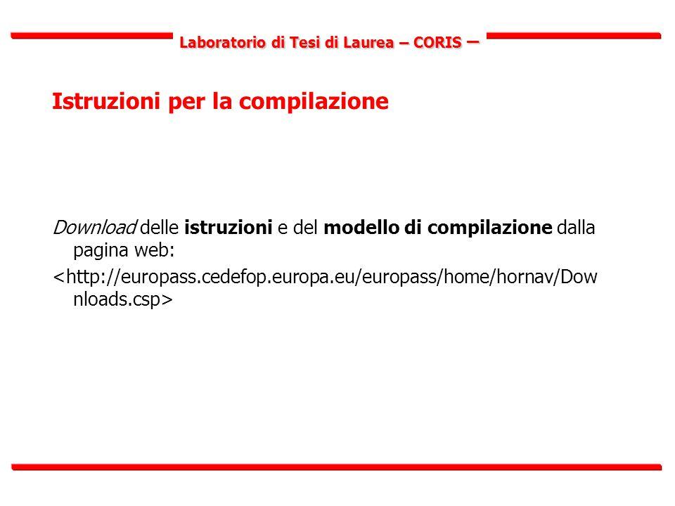 Laboratorio di Tesi di Laurea – CORIS – Istruzioni per la compilazione Download delle istruzioni e del modello di compilazione dalla pagina web: