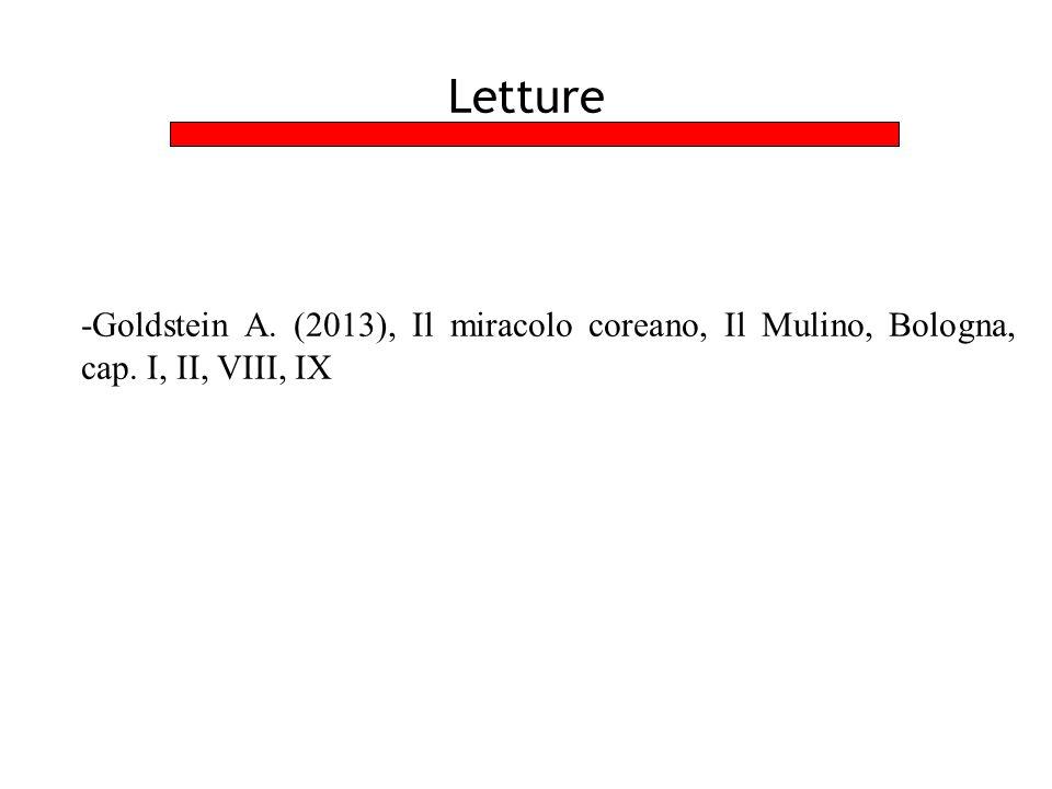 Letture -Goldstein A. (2013), Il miracolo coreano, Il Mulino, Bologna, cap. I, II, VIII, IX