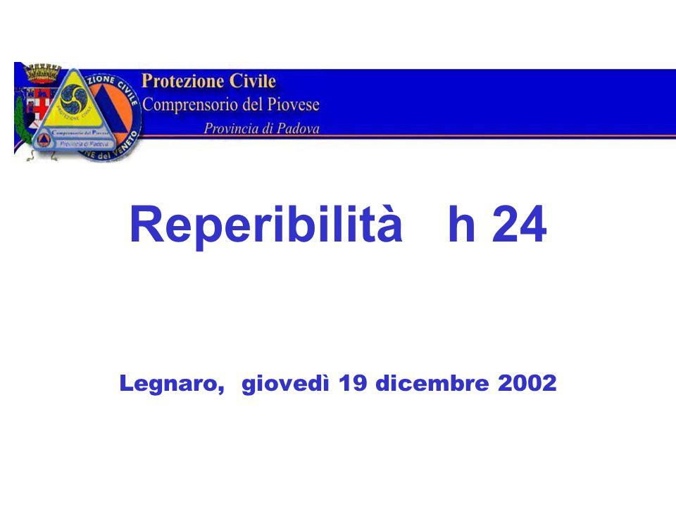 Reperibilità h 24 Legnaro, giovedì 19 dicembre 2002