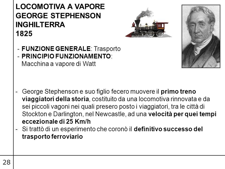 28 -George Stephenson e suo figlio fecero muovere il primo treno viaggiatori della storia, costituito da una locomotiva rinnovata e da sei piccoli vag
