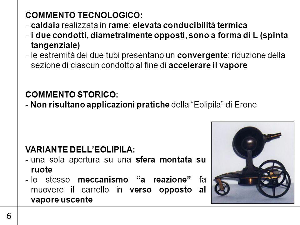6 COMMENTO TECNOLOGICO: -caldaia realizzata in rame: elevata conducibilità termica -i due condotti, diametralmente opposti, sono a forma di L (spinta
