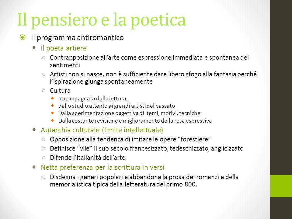 Il programma antiromantico Il poeta artiere ○ Contrapposizione all'arte come espressione immediata e spontanea dei sentimenti ○ Artisti non si nasce