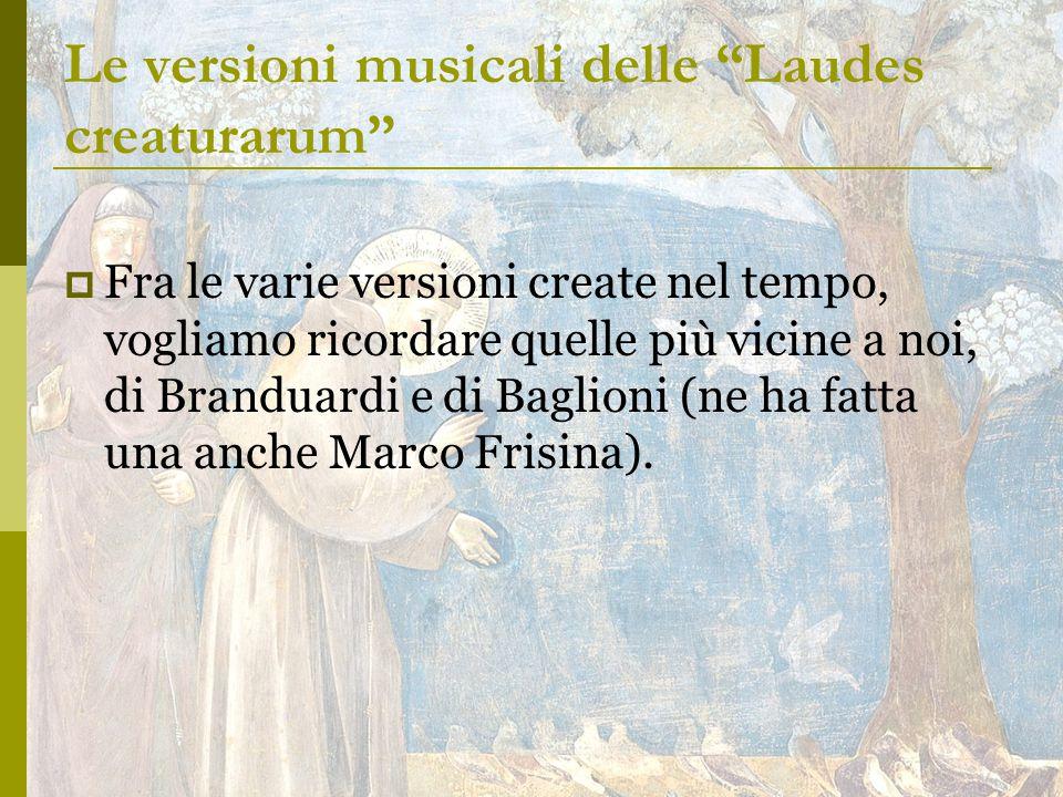  Fra le varie versioni create nel tempo, vogliamo ricordare quelle più vicine a noi, di Branduardi e di Baglioni (ne ha fatta una anche Marco Frisina).