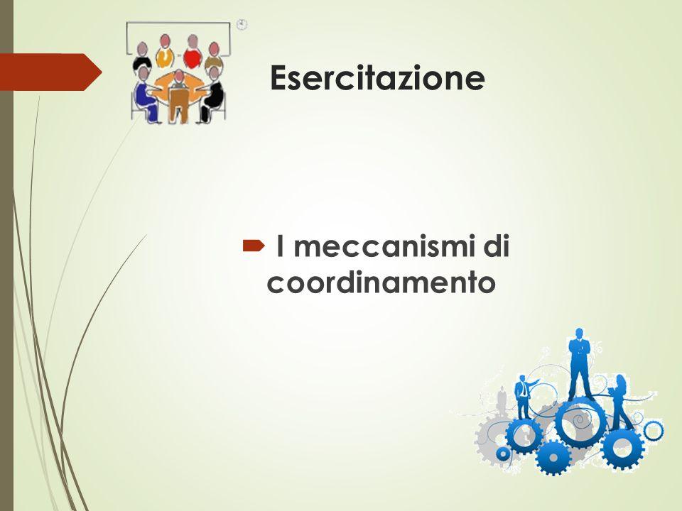 Esercitazione  I meccanismi di coordinamento