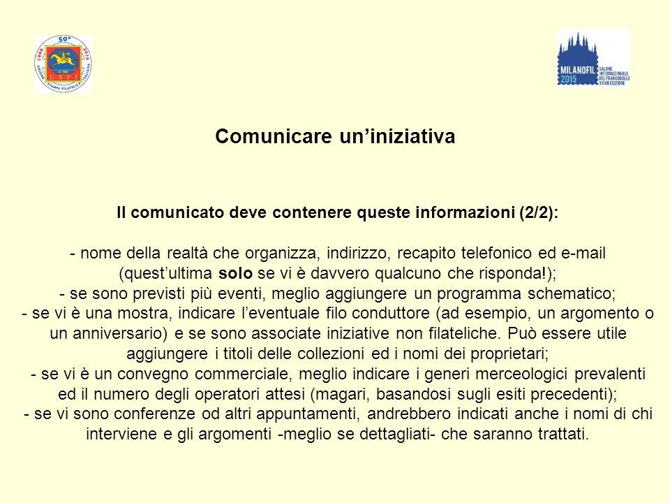 Comunicare un'iniziativa. Il comunicato deve contenere queste informazioni (2/2): - nome della realtà che organizza, indirizzo, recapito telefonico ed