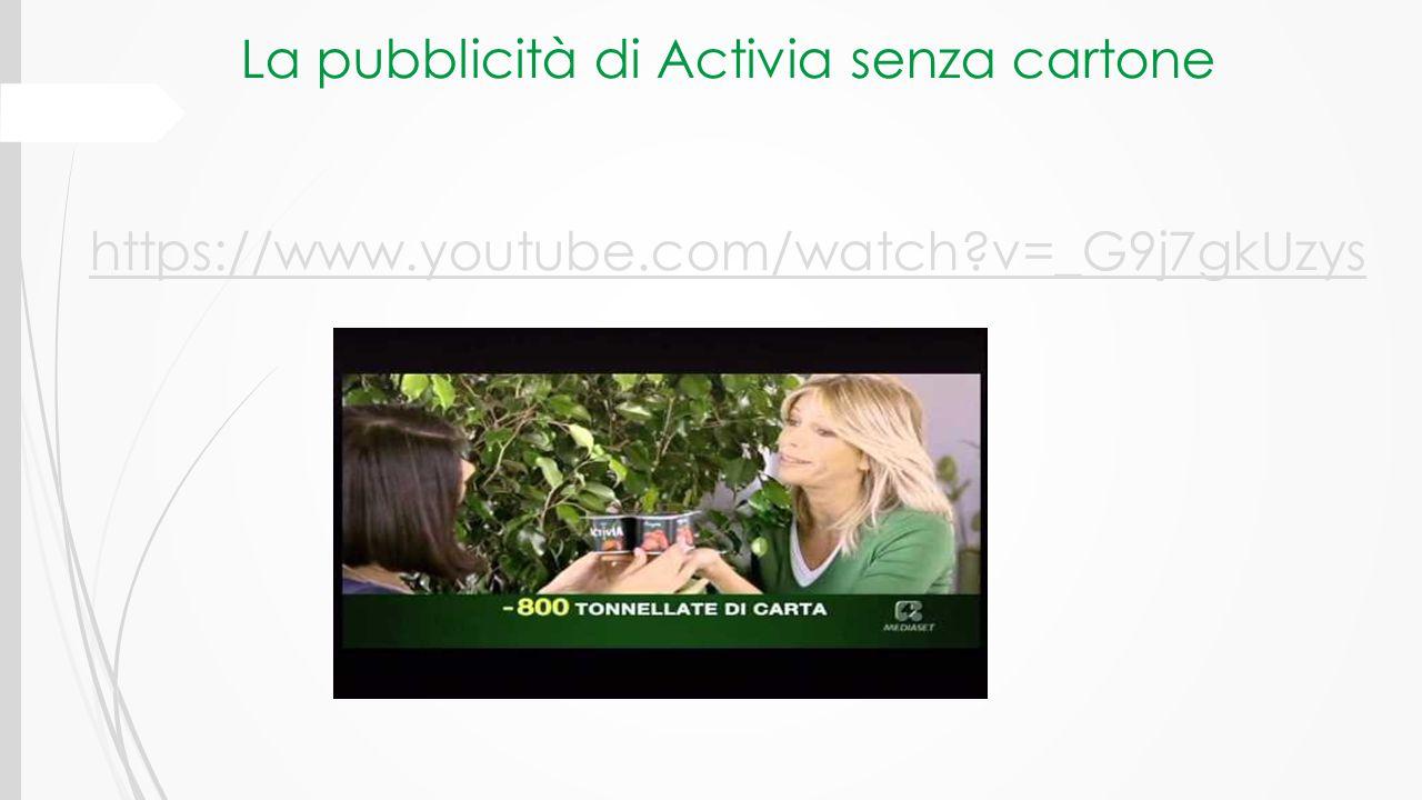 La pubblicità di Activia senza cartone https://www.youtube.com/watch?v=_G9j7gkUzys https://www.youtube.com/watch?v=_G9j7gkUzys