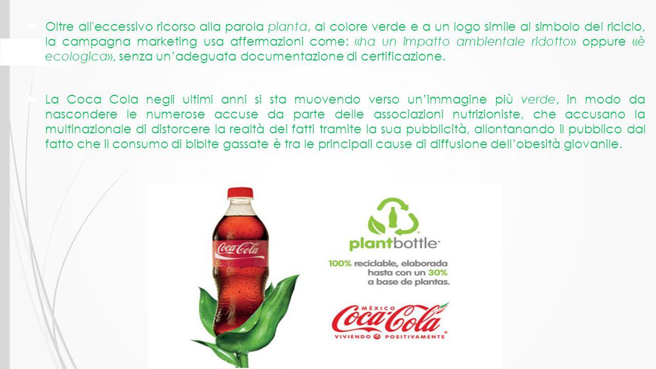  Oltre all'eccessivo ricorso alla parola pianta, al colore verde e a un logo simile al simbolo del riciclo, la campagna marketing usa affermazioni co