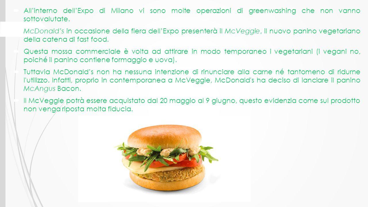  All'interno dell'Expo di Milano vi sono molte operazioni di greenwashing che non vanno sottovalutate.  McDonald's in occasione della fiera dell'Exp