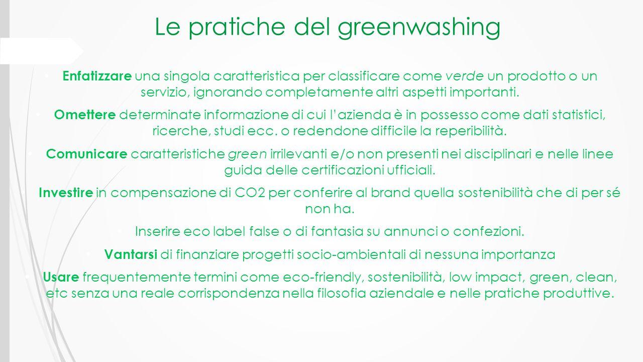 Le pratiche del greenwashing Enfatizzare una singola caratteristica per classificare come verde un prodotto o un servizio, ignorando completamente alt