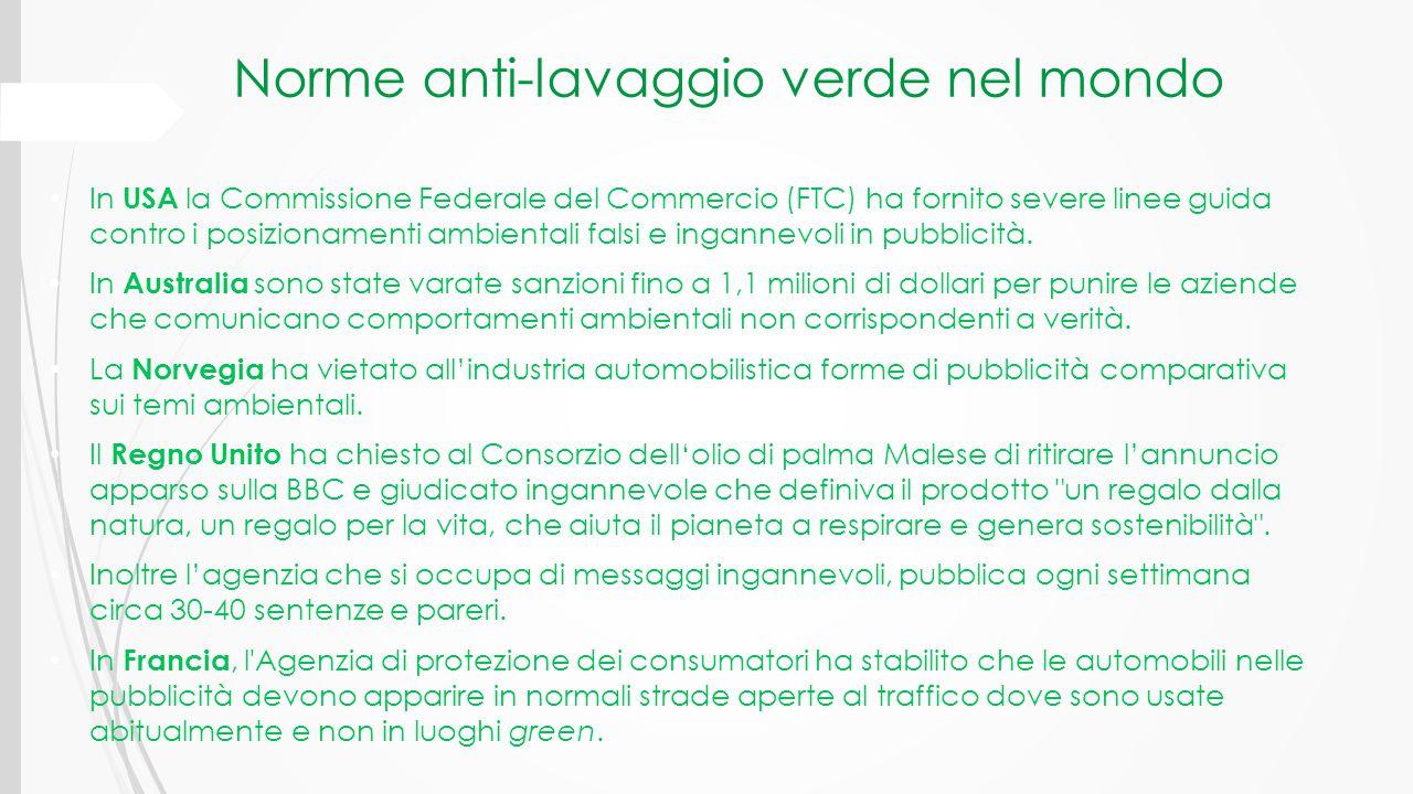 Norme anti-lavaggio verde in Italia  In Italia si è arrivati ad una norma solo nel marzo 2014, dopo la richiesta dell'UPA (Utenti Pubblicità Associati) e della Fondazione Sodalitas allo IAP (Istituto Autodisciplina Pubblicitaria), che ha dato una risposta positiva.