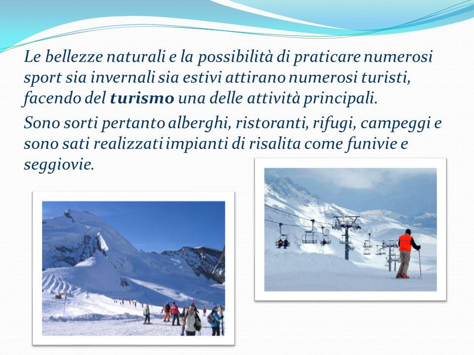 Le bellezze naturali e la possibilità di praticare numerosi sport sia invernali sia estivi attirano numerosi turisti, facendo del turismo una delle attività principali.