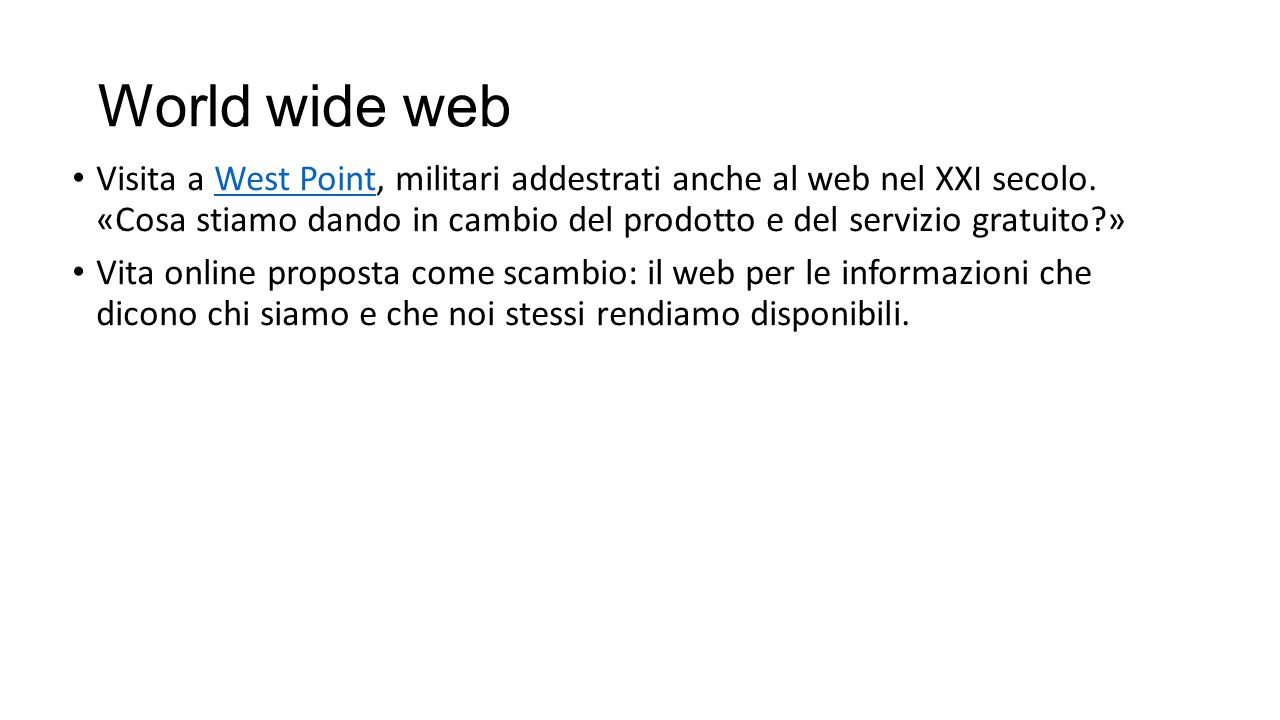 World wide web Visita a West Point, militari addestrati anche al web nel XXI secolo.
