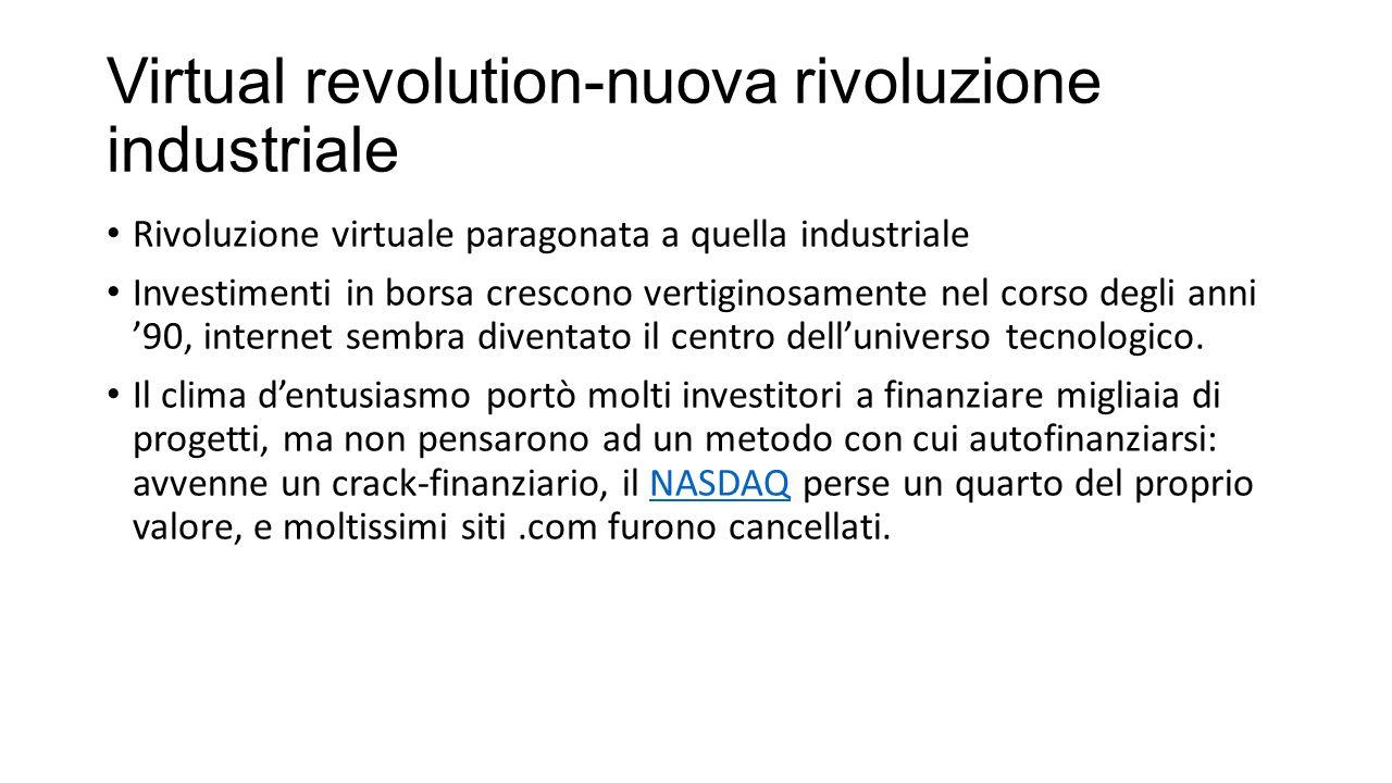 Virtual revolution-nuova rivoluzione industriale Rivoluzione virtuale paragonata a quella industriale Investimenti in borsa crescono vertiginosamente