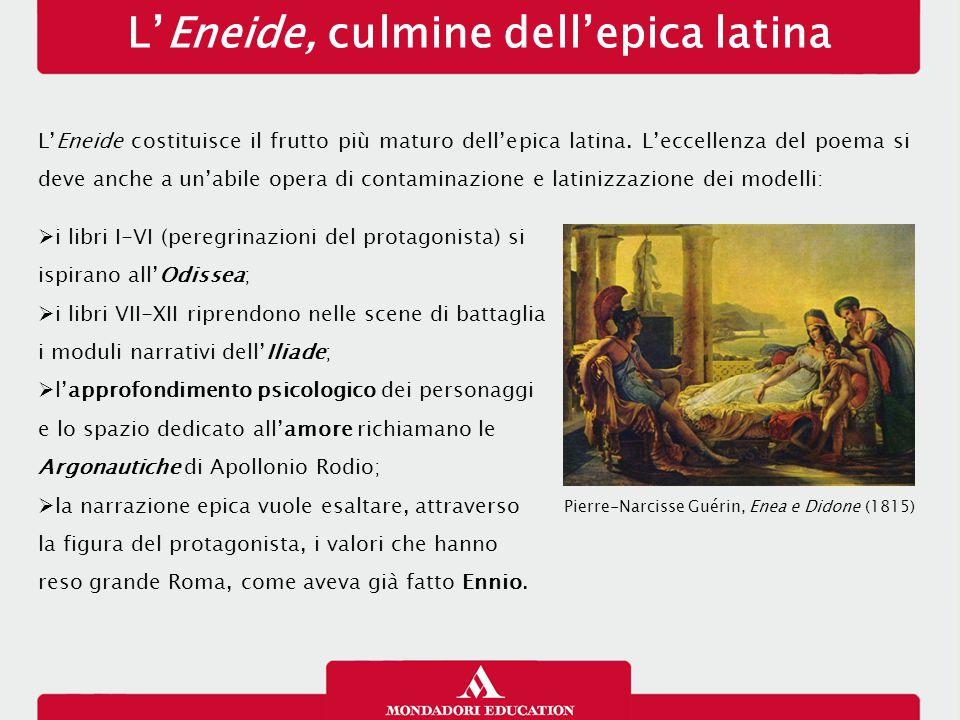 L'Eneide, culmine dell'epica latina L'Eneide costituisce il frutto più maturo dell'epica latina.