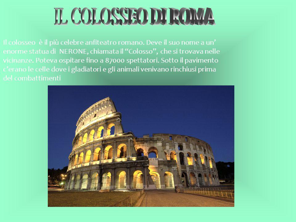 """Il colosseo è il più celebre anfiteatro romano. Deve il suo nome a un' enorme statua di NERONE, chiamata il """"Colosso"""", che si trovava nelle vicinanze."""