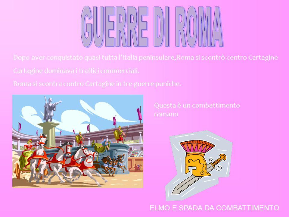 Dopo aver conquistato quasi tutta l'Italia peninsulare,Roma si scontrò contro Cartagine Cartagine dominava i traffici commerciali. Roma si scontra con