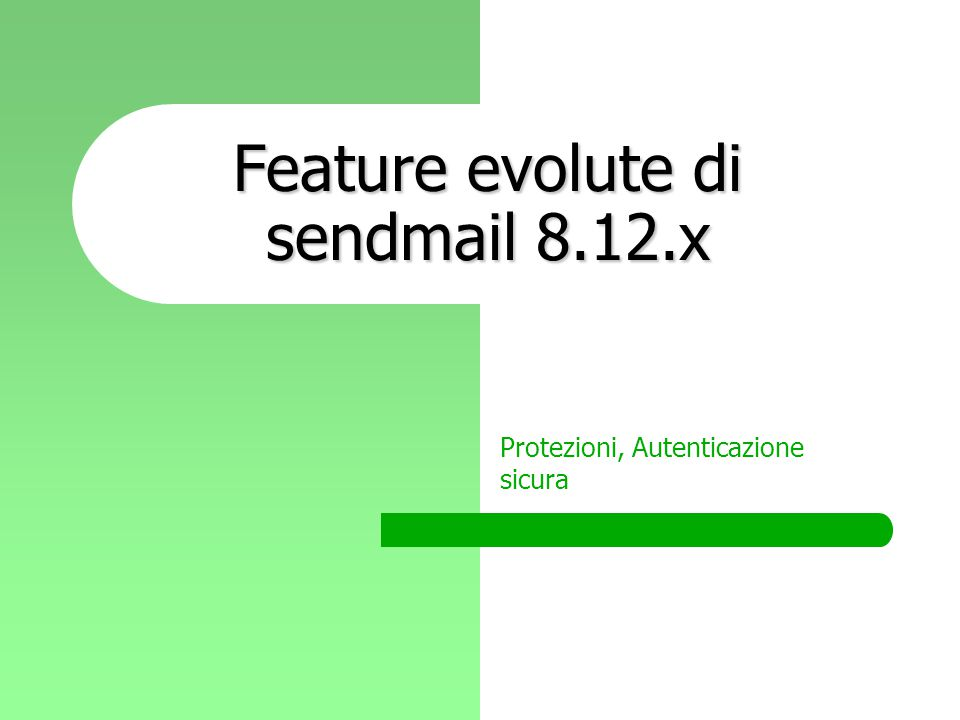 Feature evolute di sendmail 8.12.x Protezioni, Autenticazione sicura
