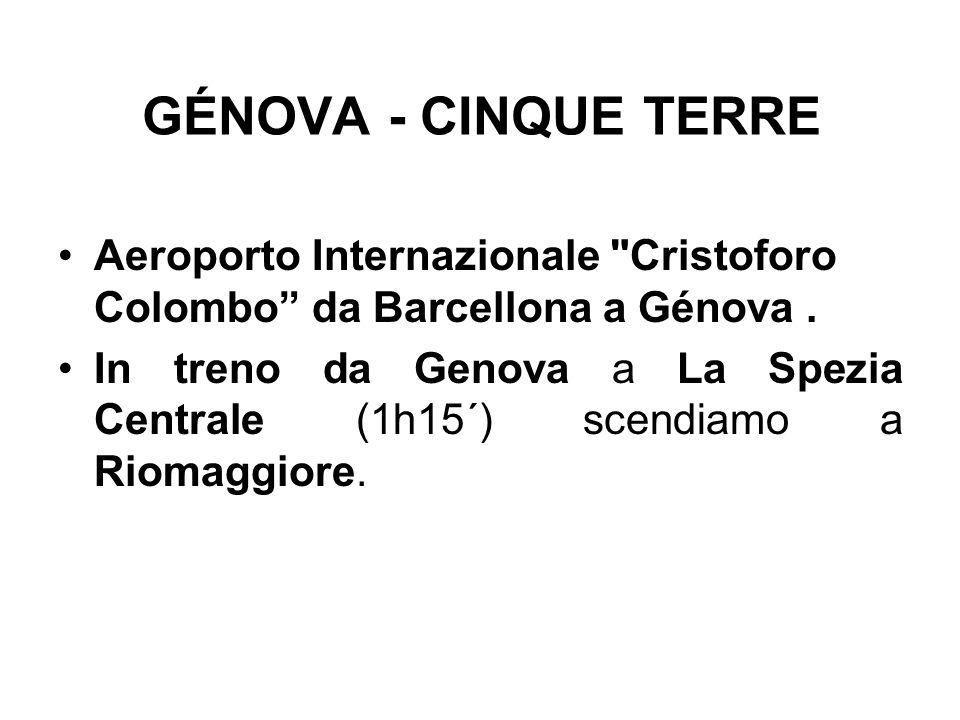 GÉNOVA - CINQUE TERRE Aeroporto Internazionale Cristoforo Colombo da Barcellona a Génova.