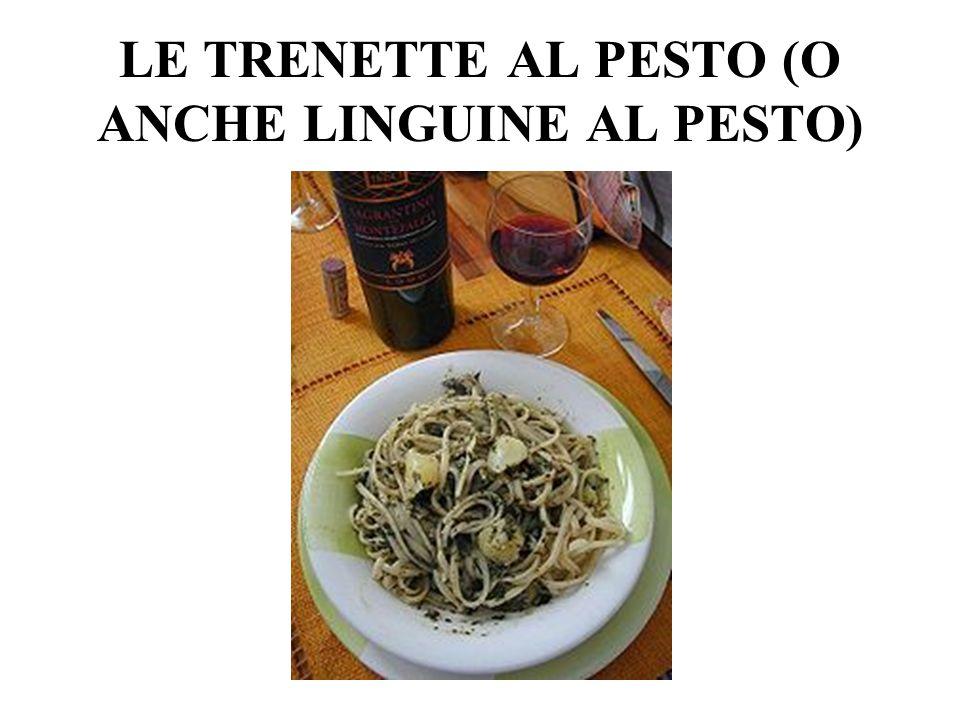 LE TRENETTE AL PESTO (O ANCHE LINGUINE AL PESTO)