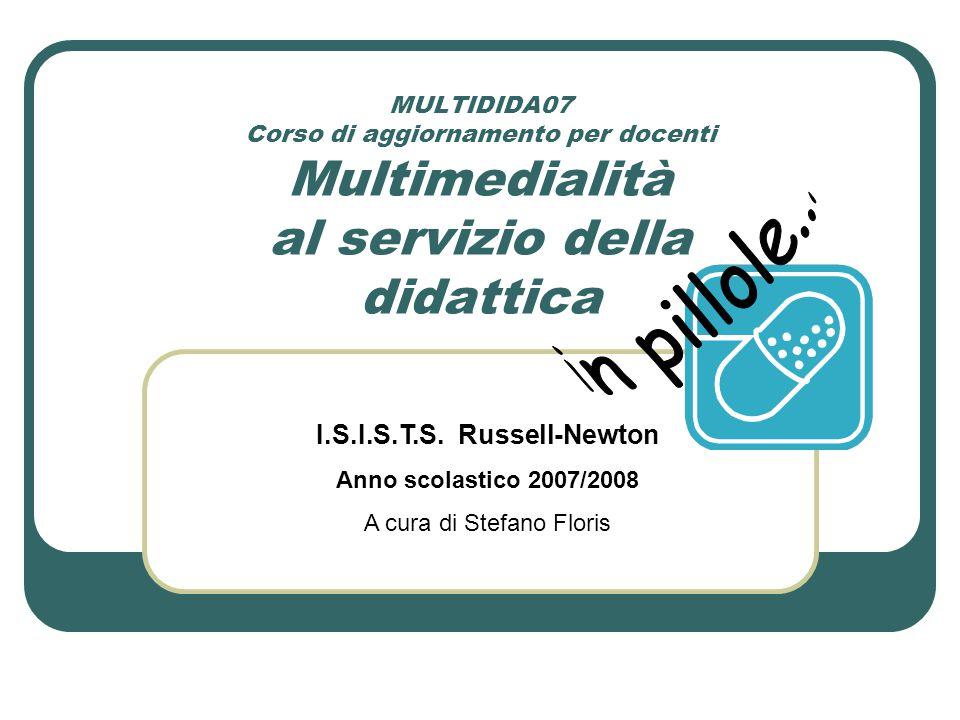 MULTIDIDA07 Corso di aggiornamento per docenti Multimedialità al servizio della didattica I.S.I.S.T.S.