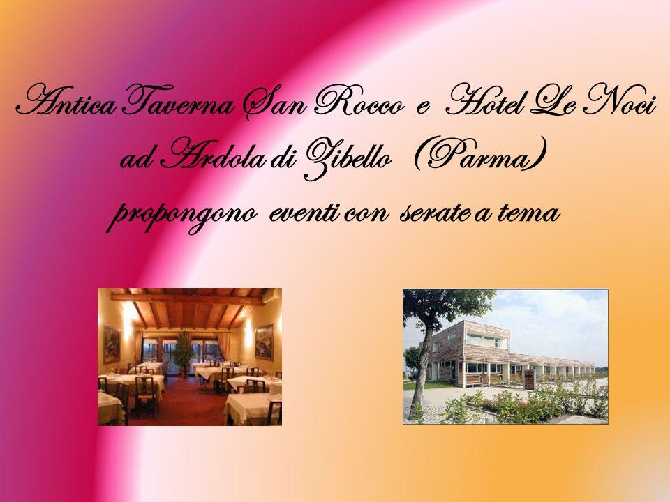 Antica Taverna San Rocco e Hotel Le Noci ad Ardola di Zibello (Parma) propongono eventi con serate a tema