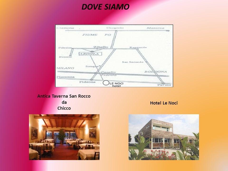 DOVE SIAMO Antica Taverna San Rocco da Chicco Hotel Le Noci