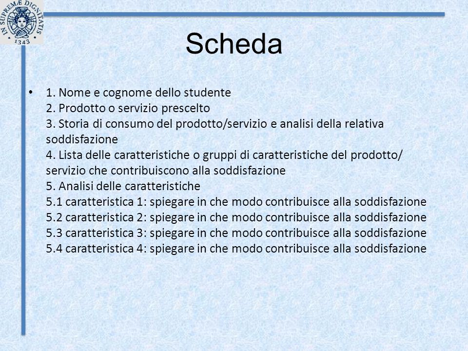 Scheda 1. Nome e cognome dello studente 2. Prodotto o servizio prescelto 3.