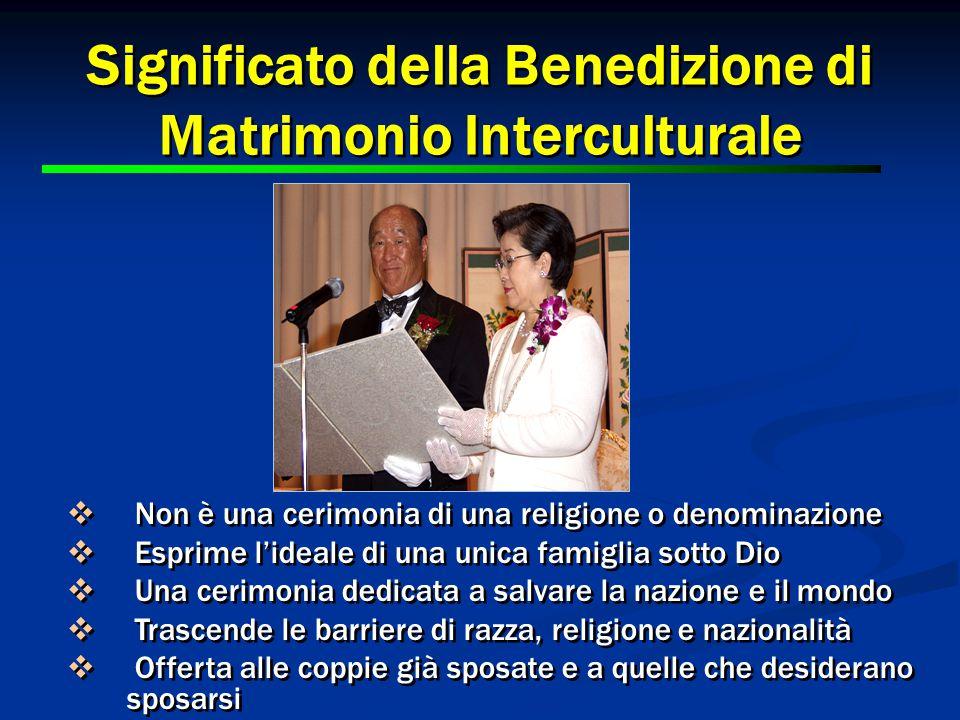 Significato della Benedizione di Matrimonio Interculturale  Non è una cerimonia di una religione o denominazione  Esprime l'ideale di una unica fami