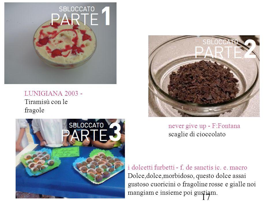 LUNIGIANA 2003 - Tiramisù con le fragole never give up - F:Fontana scaglie di cioccolato i dolcetti furbetti - f. de sanctis ic. e. macro Dolce,dolce,
