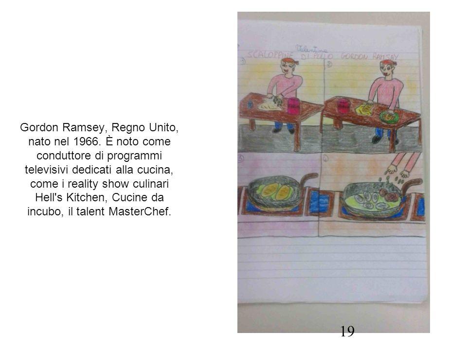 Gordon Ramsey, Regno Unito, nato nel 1966. È noto come conduttore di programmi televisivi dedicati alla cucina, come i reality show culinari Hell's Ki