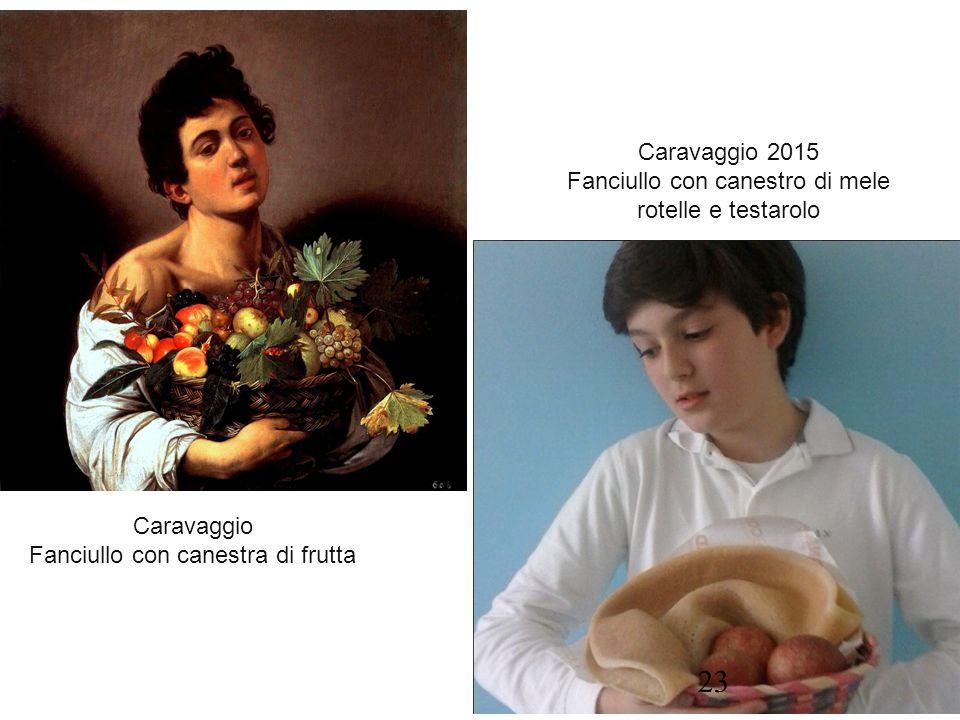 Caravaggio Fanciullo con canestra di frutta Caravaggio 2015 Fanciullo con canestro di mele rotelle e testarolo 23