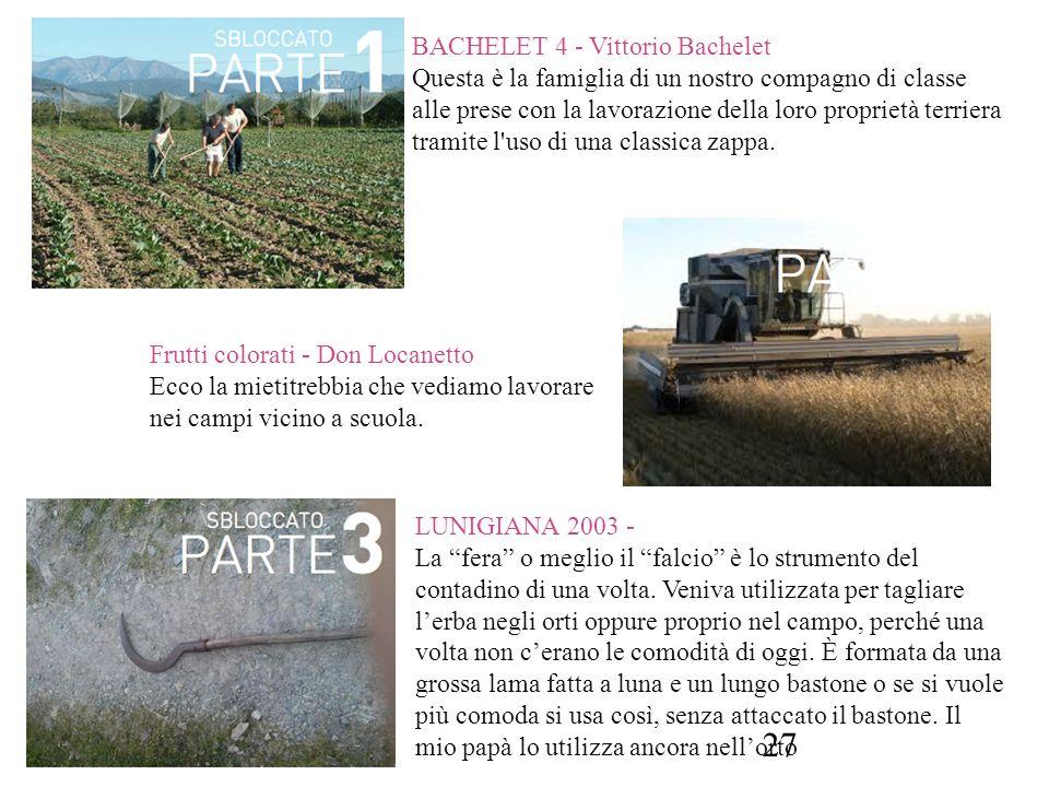 BACHELET 4 - Vittorio Bachelet Questa è la famiglia di un nostro compagno di classe alle prese con la lavorazione della loro proprietà terriera tramit