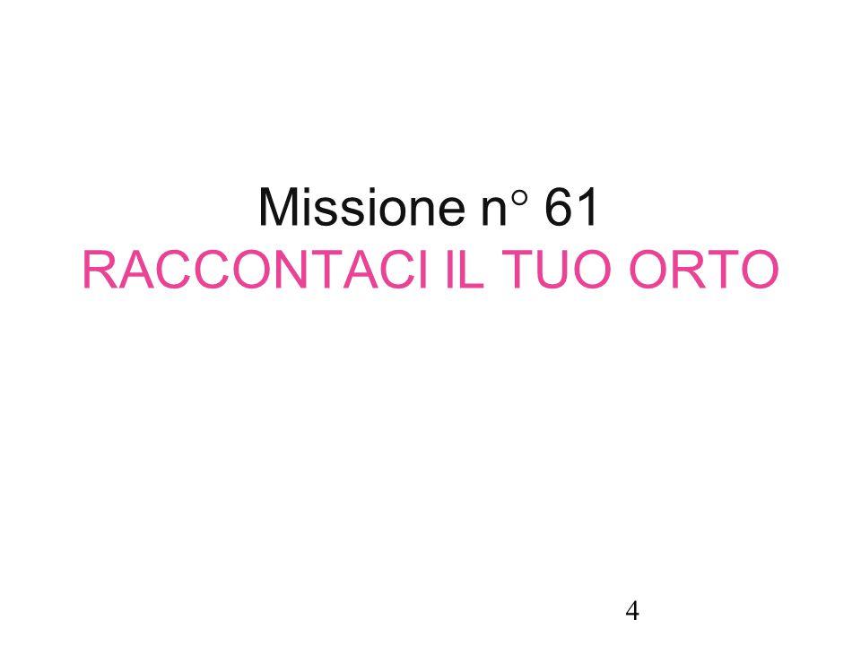 Missione n° 61 RACCONTACI IL TUO ORTO 4