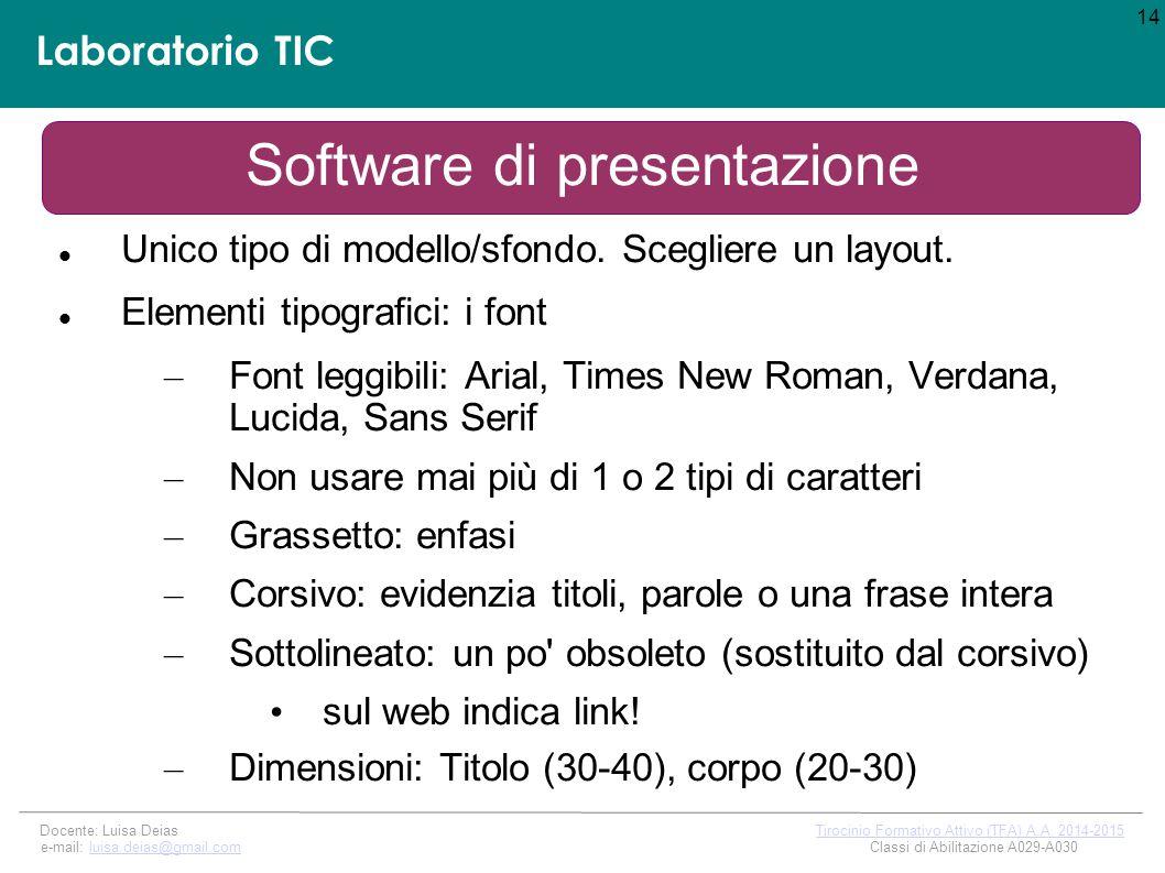 Laboratorio TIC Software di presentazione Unico tipo di modello/sfondo.