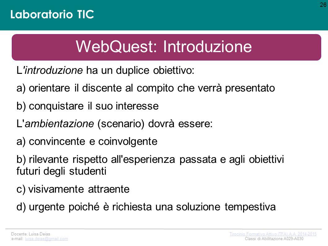 Laboratorio TIC 26 Docente: Luisa Deias Tirocinio Formativo Attivo (TFA) A.A.