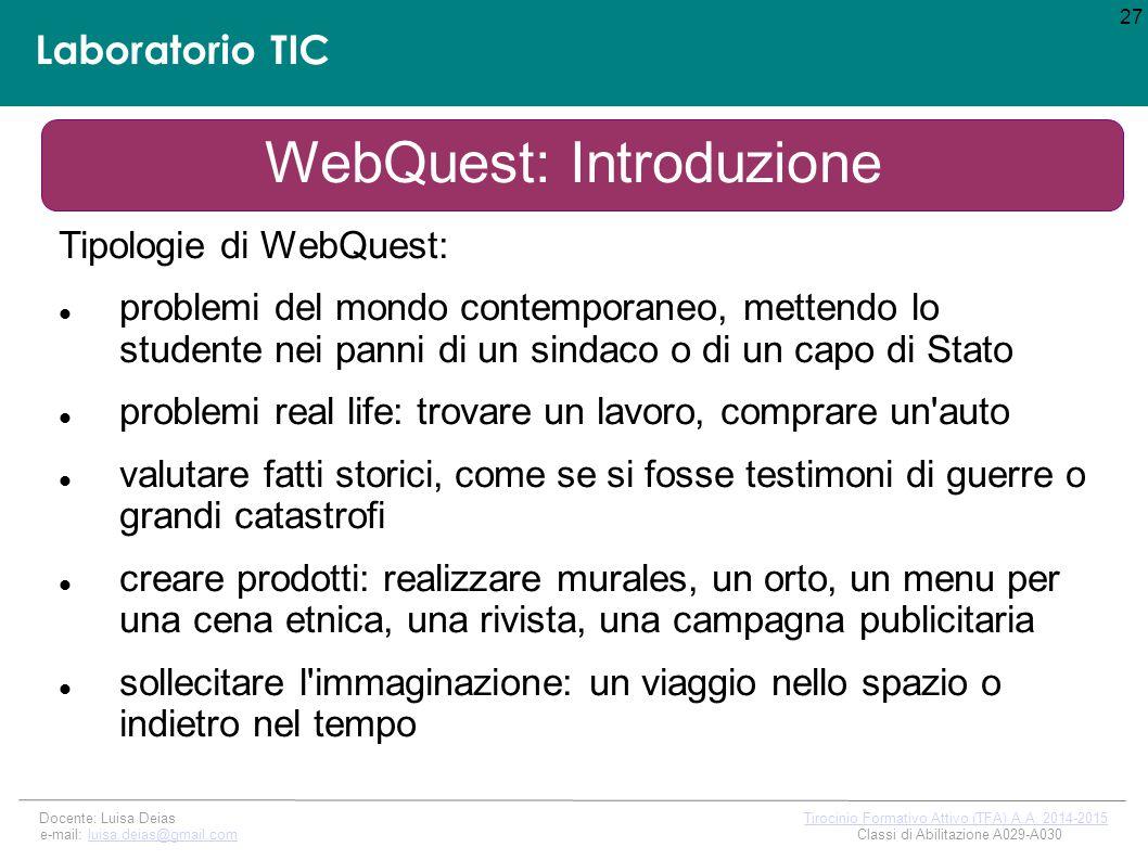 Laboratorio TIC 27 Docente: Luisa Deias Tirocinio Formativo Attivo (TFA) A.A.