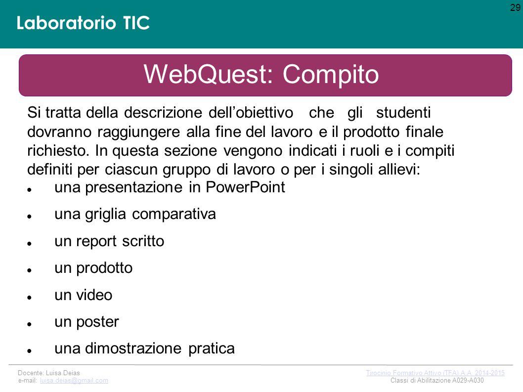 Laboratorio TIC 29 Docente: Luisa Deias Tirocinio Formativo Attivo (TFA) A.A.