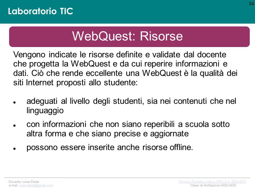 Laboratorio TIC 34 Docente: Luisa Deias Tirocinio Formativo Attivo (TFA) A.A.