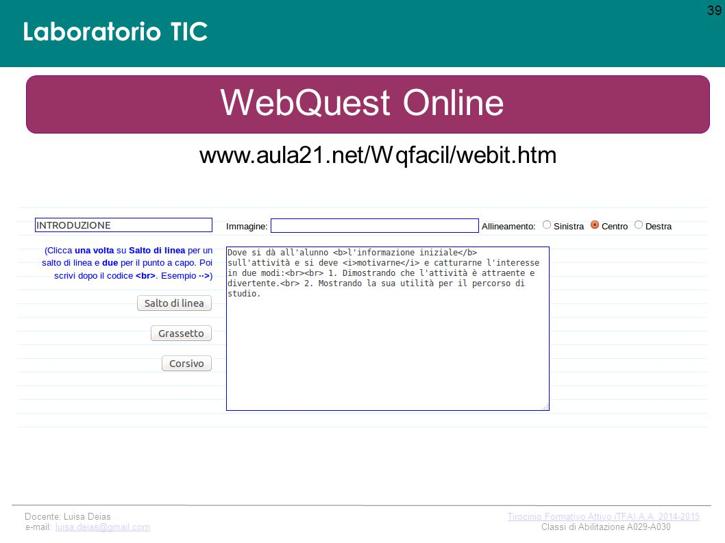 Laboratorio TIC 39 Docente: Luisa Deias Tirocinio Formativo Attivo (TFA) A.A.