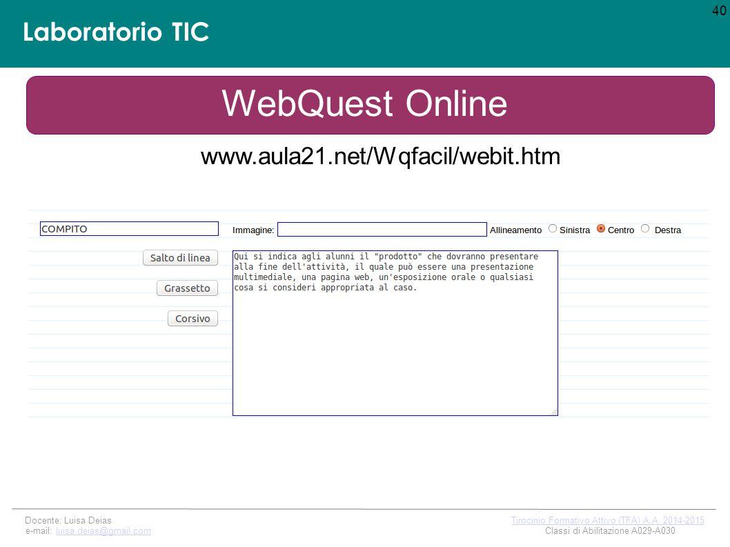 Laboratorio TIC 40 Docente: Luisa Deias Tirocinio Formativo Attivo (TFA) A.A.