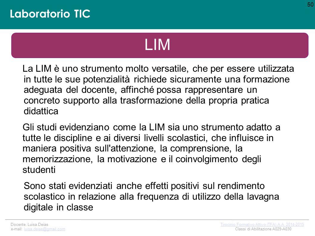 Laboratorio TIC LIM 50 Docente: Luisa Deias Tirocinio Formativo Attivo (TFA) A.A.