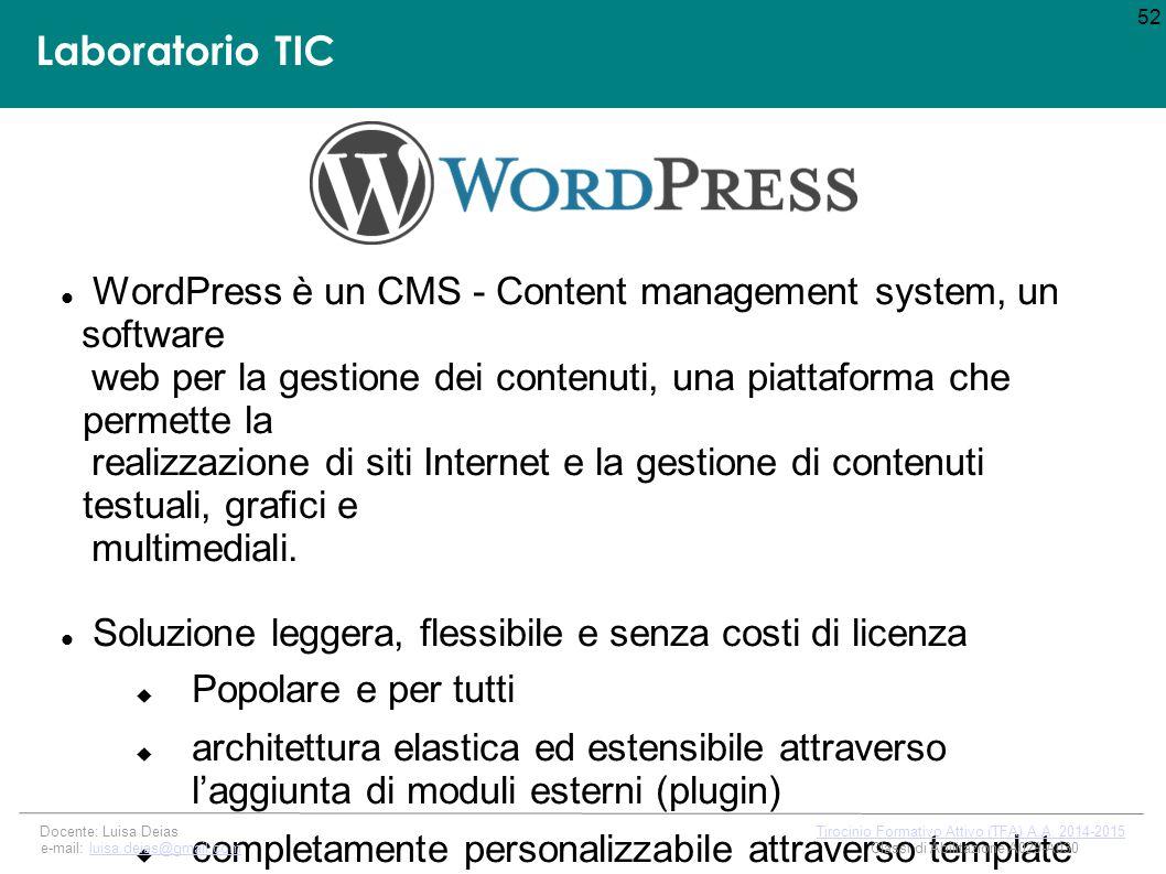 Laboratorio TIC WordPress è un CMS - Content management system, un software web per la gestione dei contenuti, una piattaforma che permette la realizzazione di siti Internet e la gestione di contenuti testuali, grafici e multimediali.