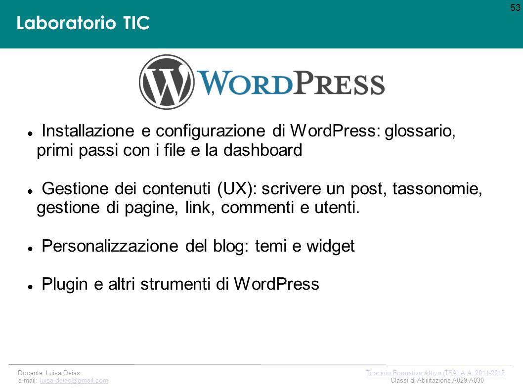 Laboratorio TIC Installazione e configurazione di WordPress: glossario, primi passi con i file e la dashboard Gestione dei contenuti (UX): scrivere un post, tassonomie, gestione di pagine, link, commenti e utenti.