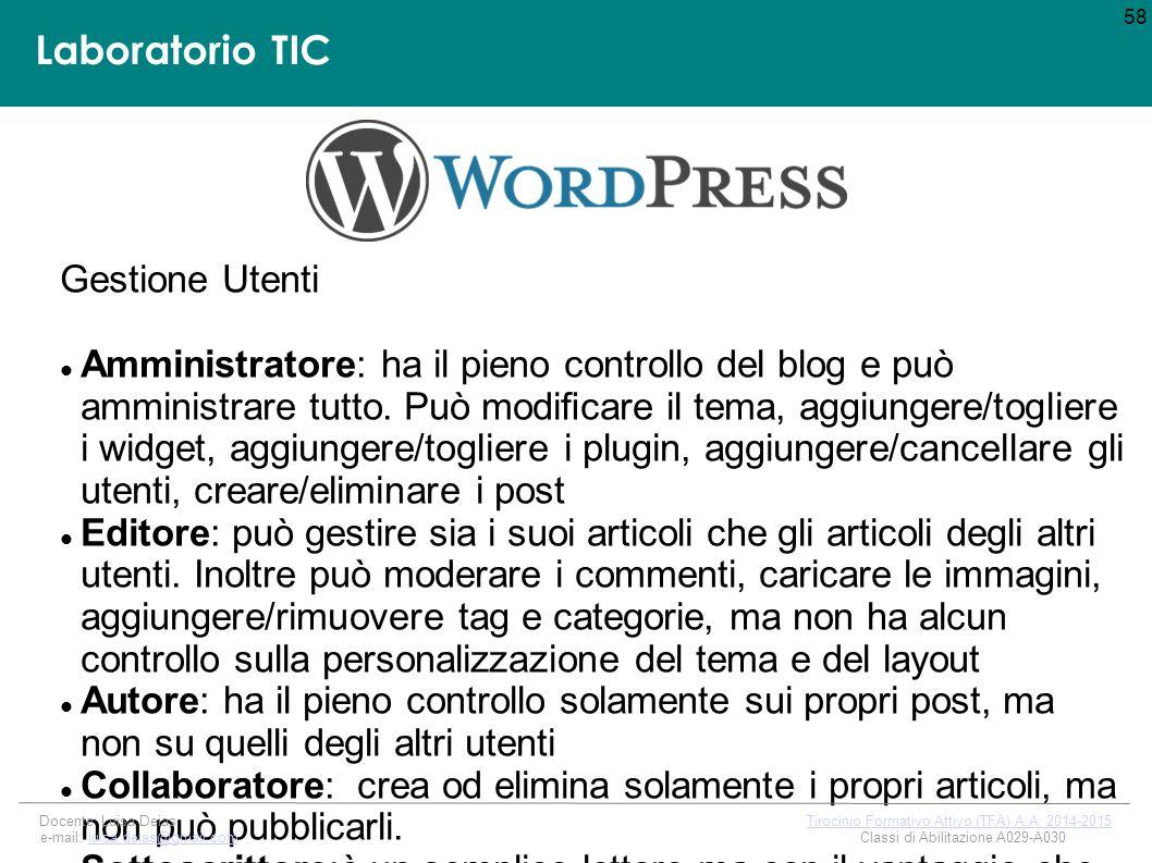 Laboratorio TIC Gestione Utenti Amministratore: ha il pieno controllo del blog e può amministrare tutto.