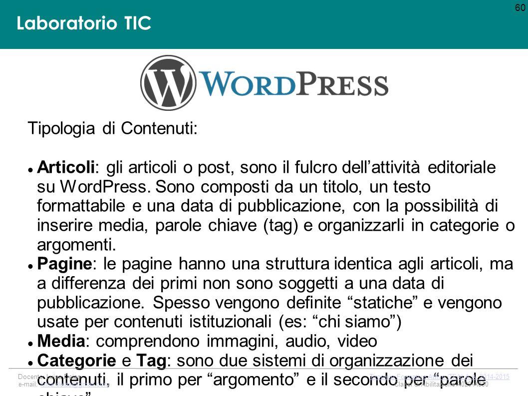 Laboratorio TIC Tipologia di Contenuti: Articoli: gli articoli o post, sono il fulcro dell'attività editoriale su WordPress.